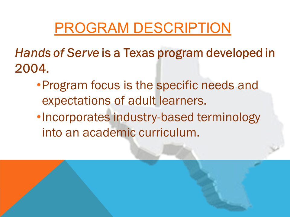 PROGRAM DESCRIPTION Hands of Serve is a Texas program developed in 2004.