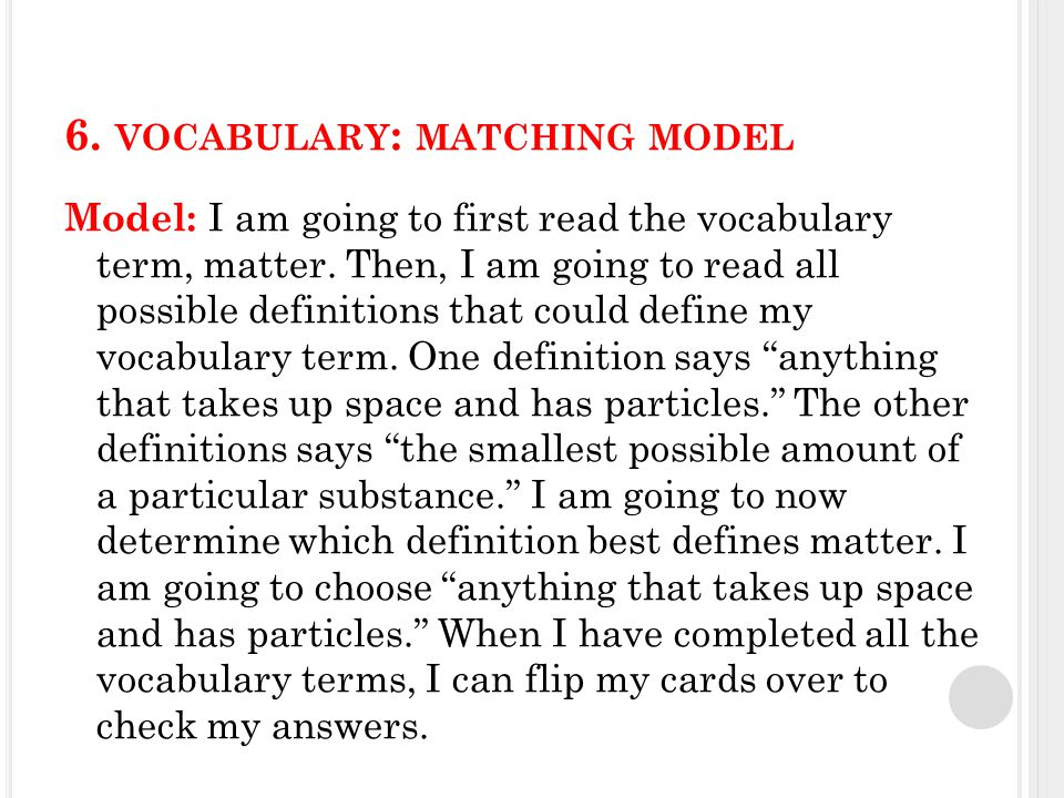 6.VOCABULARY : MATCHING PRACTICE Guided practice: I am going to split you into three groups.