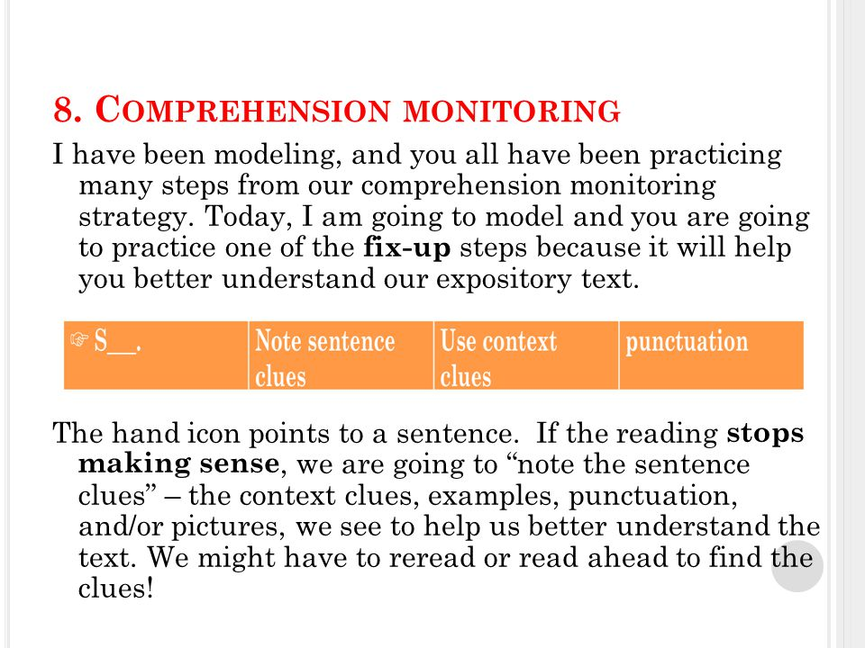 I have been modeling, and you all have been practicing many steps from our comprehension monitoring strategy.