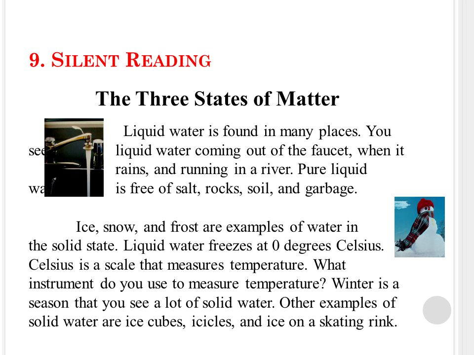 9. S ILENT R EADING The Three States of Matter Liquid water is found in many places.