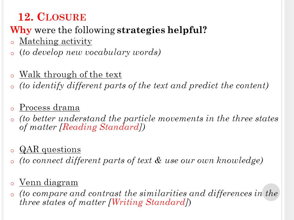 12. C LOSURE Why were the following strategies helpful.