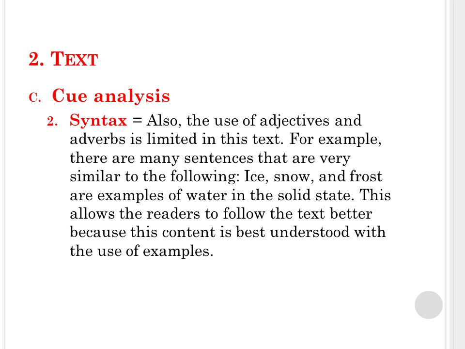 2.T EXT C. Cues analysis 3. Text structure = this text has an expository text structure.