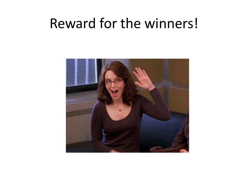 Reward for the winners!