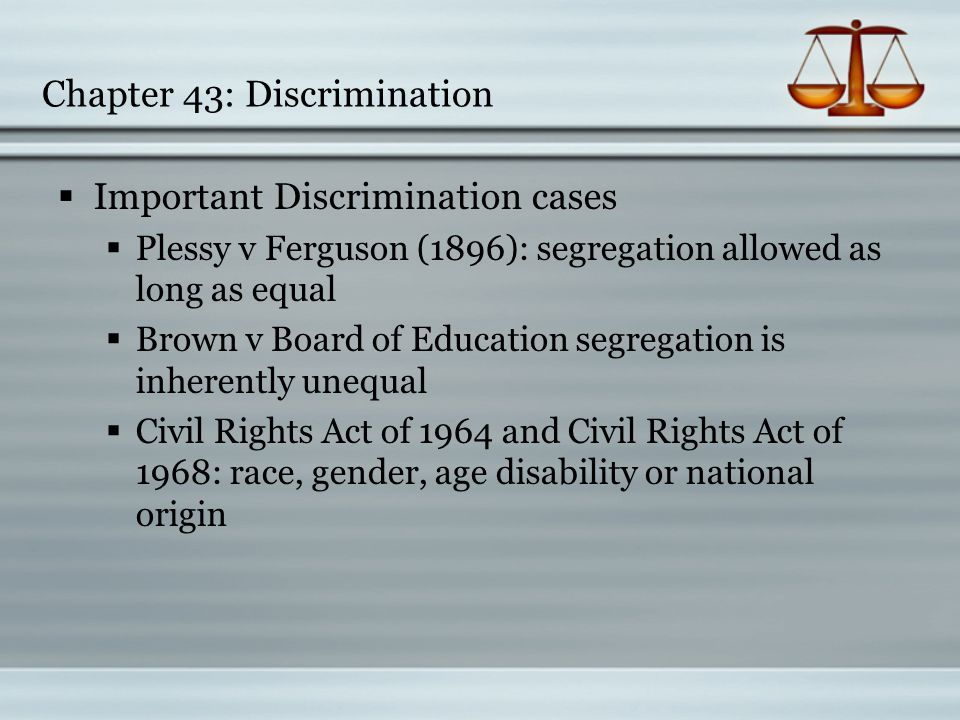 Chapter 43: Discrimination  What Is Discrimination.