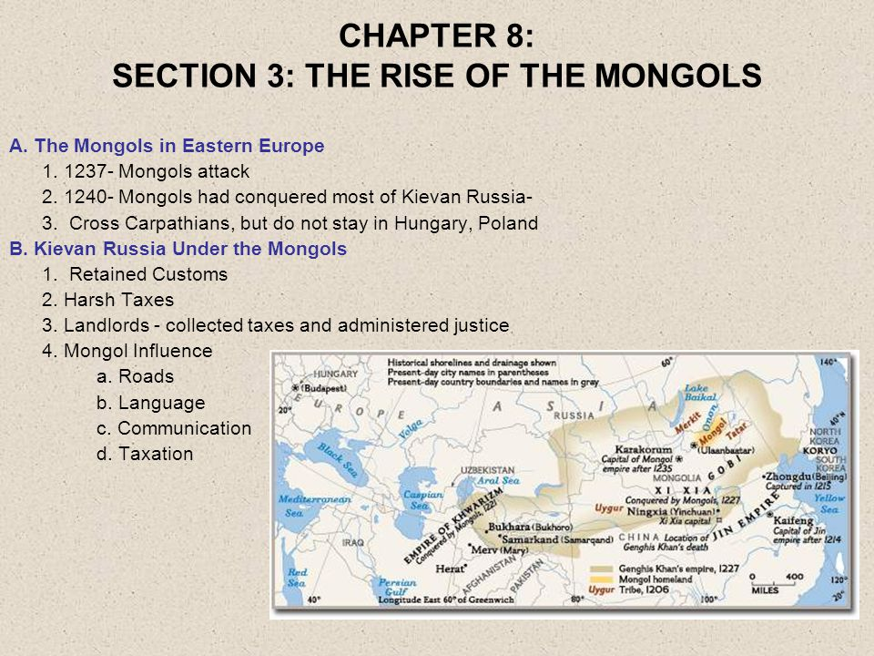 7 CHAPTER 8: SECTION 3: THE RISE OF THE MONGOLS A.