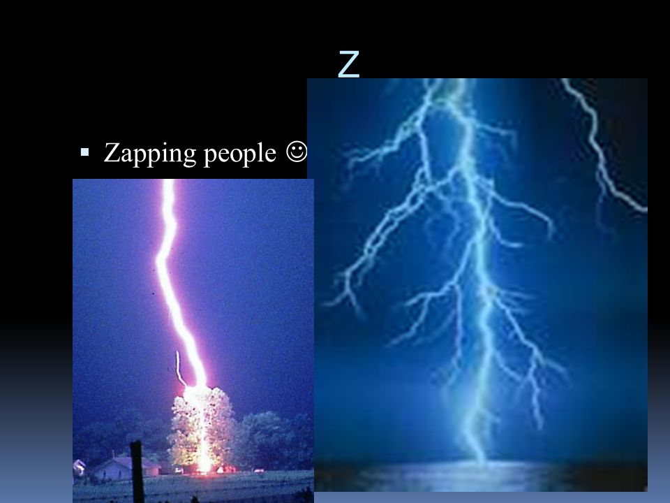 Z  Zapping people