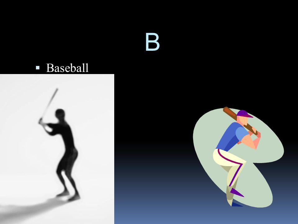 B  Baseball