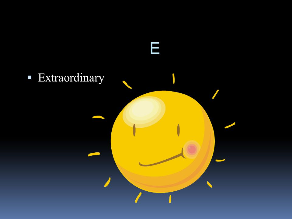 E  Extraordinary