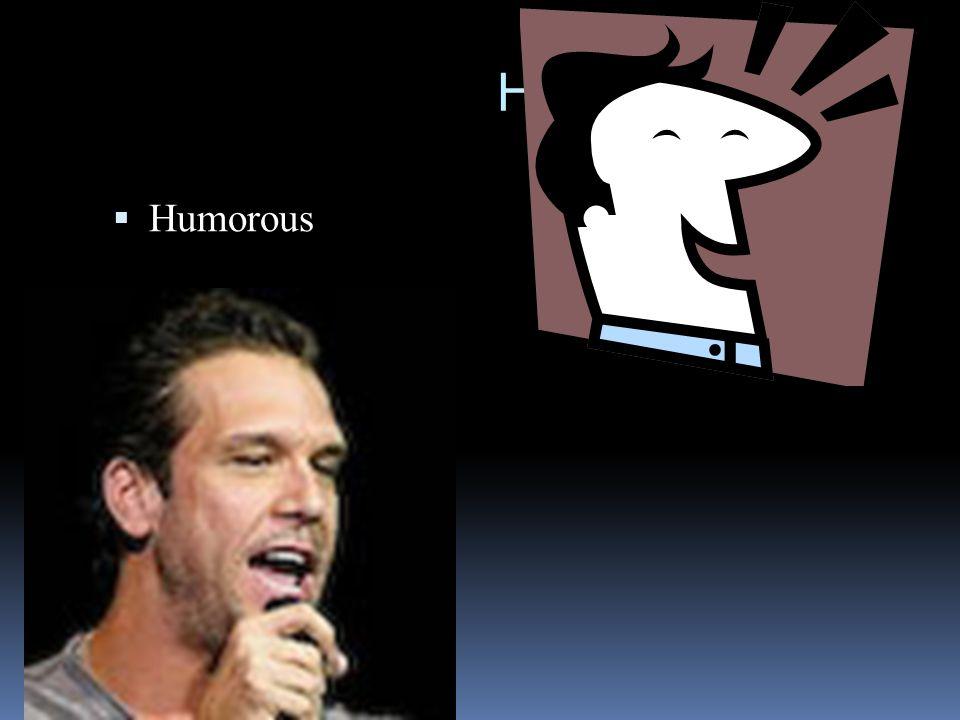H  Humorous