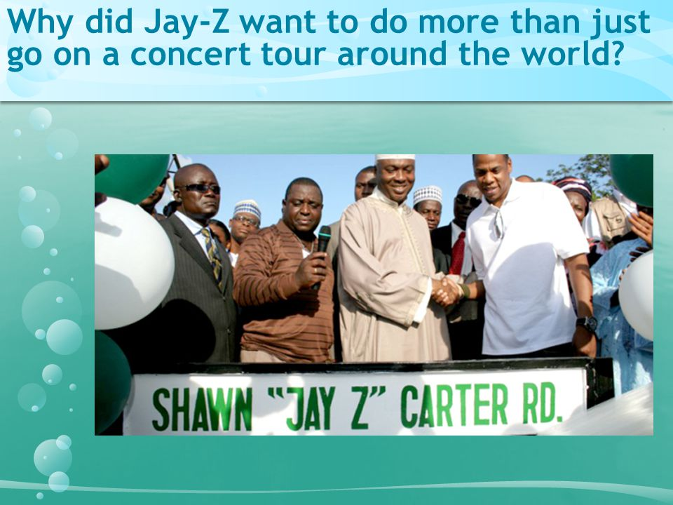 Why did Jay-Z want to do more than just go on a concert tour around the world?