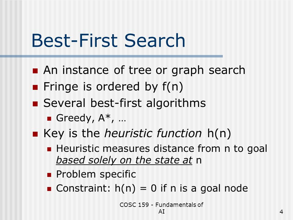 COSC 159 - Fundamentals of AI45 Local Beam Search Initial k states may not be diverse enough Could have clustered around a local max.