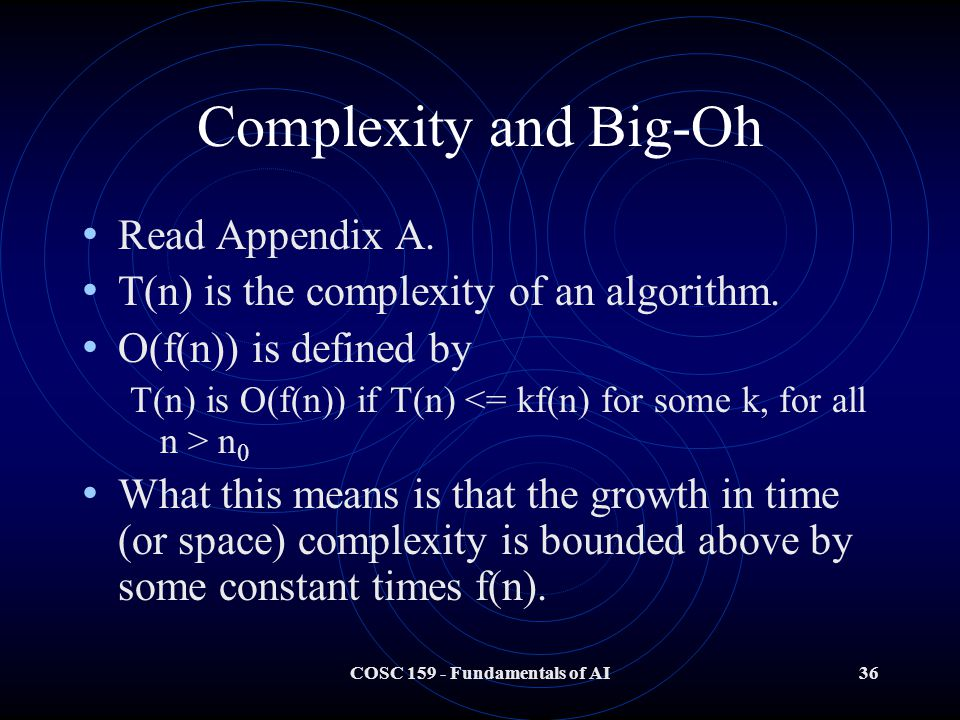 COSC Fundamentals of AI36 Complexity and Big-Oh Read Appendix A.