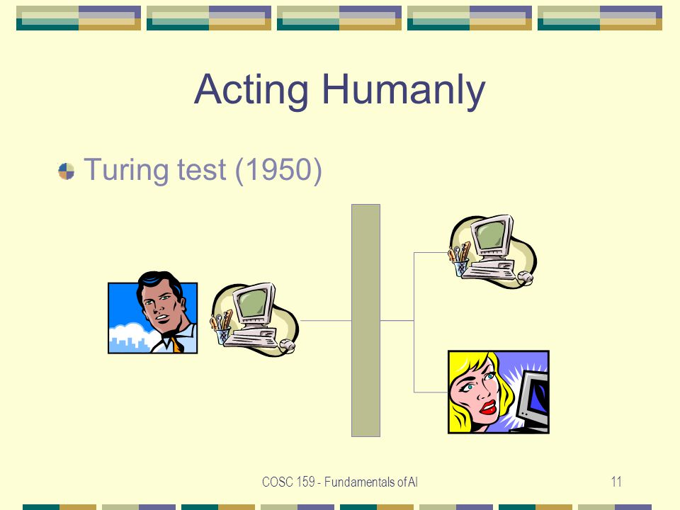 COSC Fundamentals of AI11 Acting Humanly Turing test (1950)