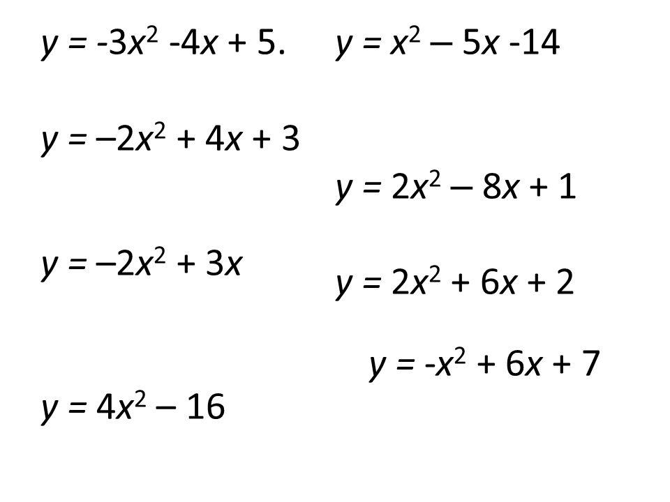 y = -3x 2 -4x + 5.