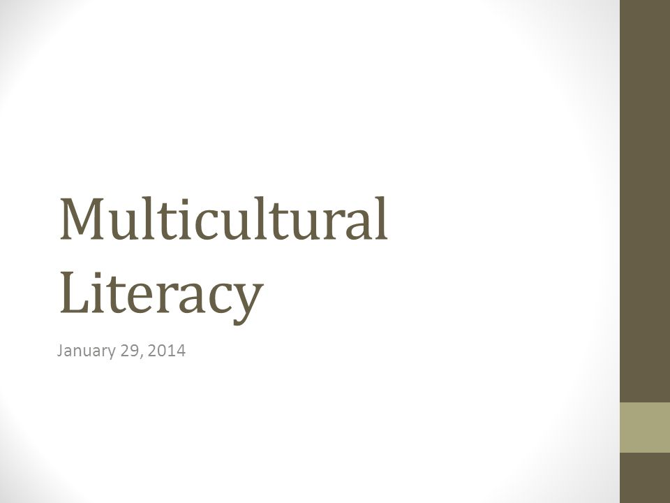 Multicultural Literacy January 29, 2014