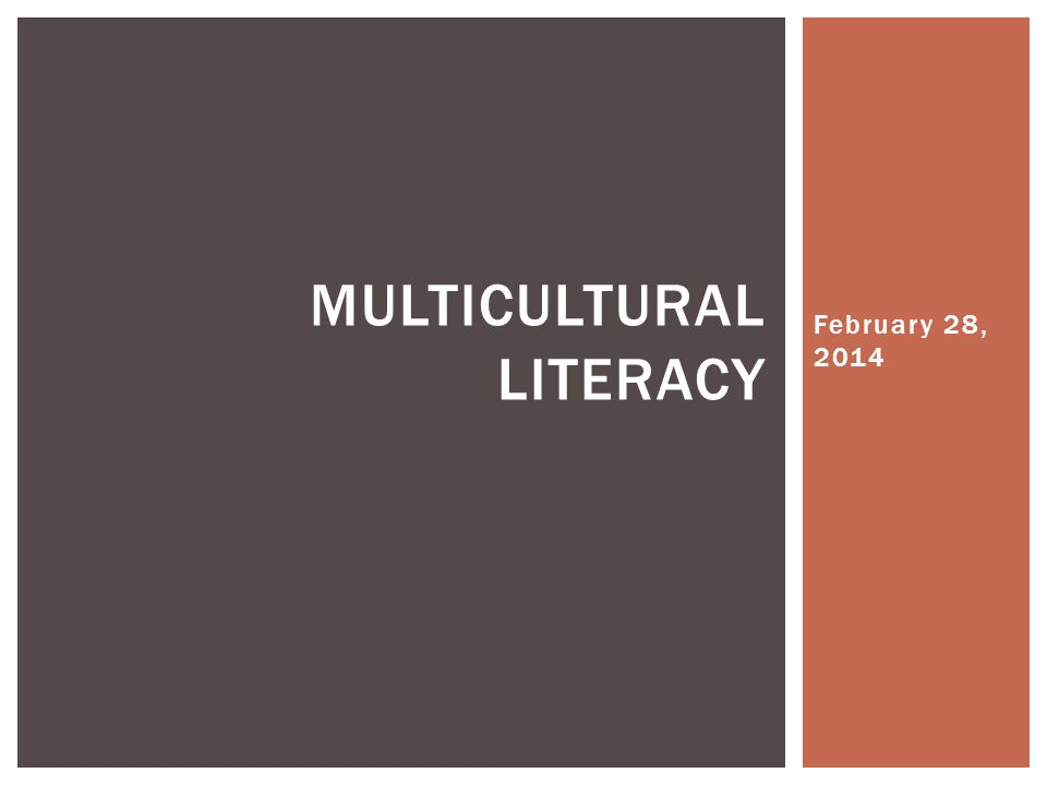 February 28, 2014 MULTICULTURAL LITERACY