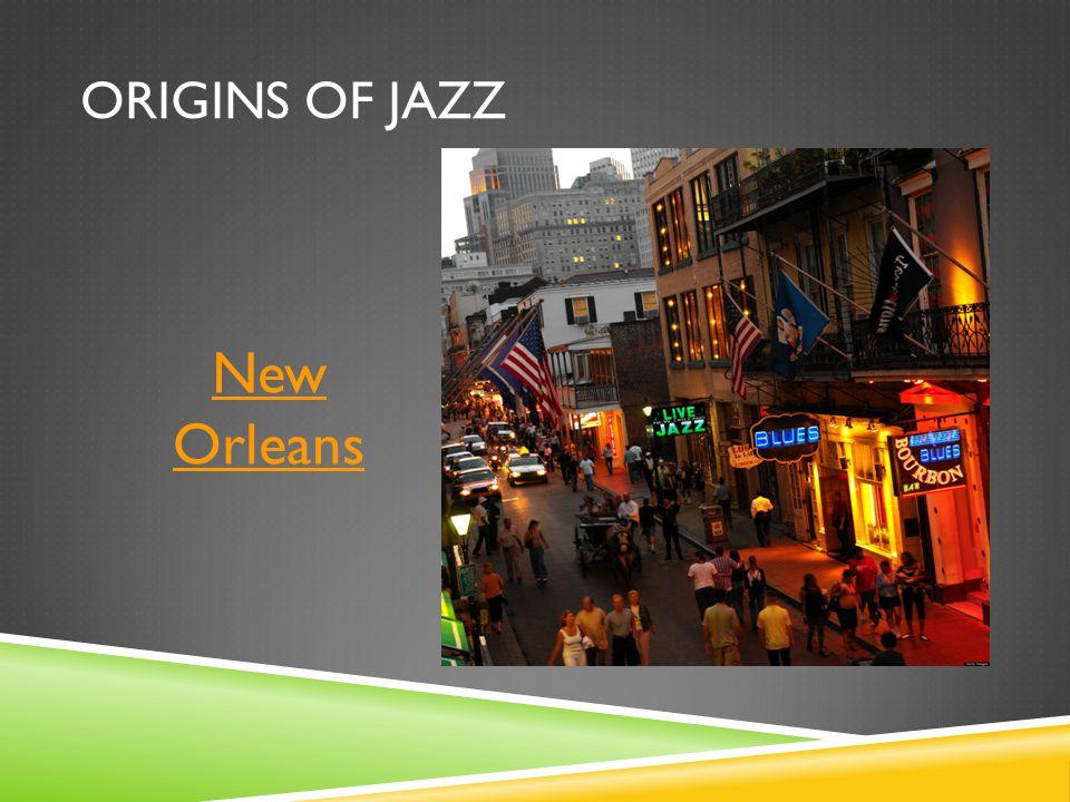 ORIGINS OF JAZZ New Orleans
