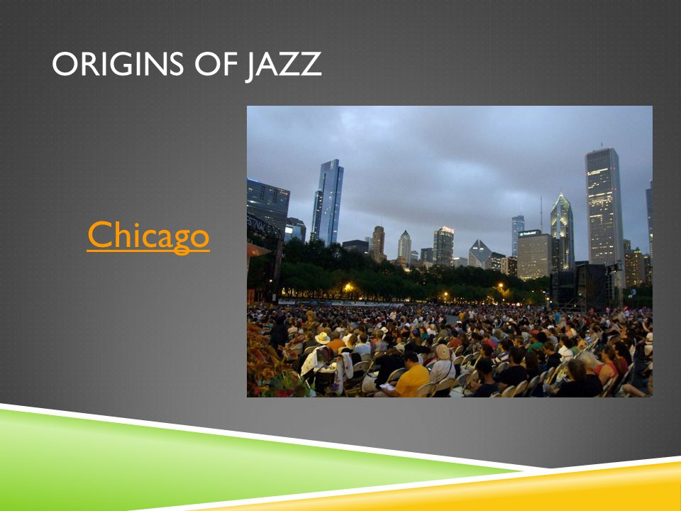ORIGINS OF JAZZ Chicago