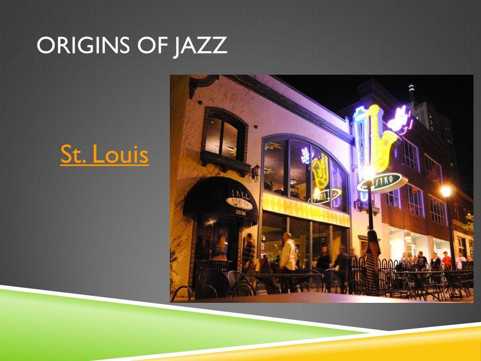 ORIGINS OF JAZZ St. Louis