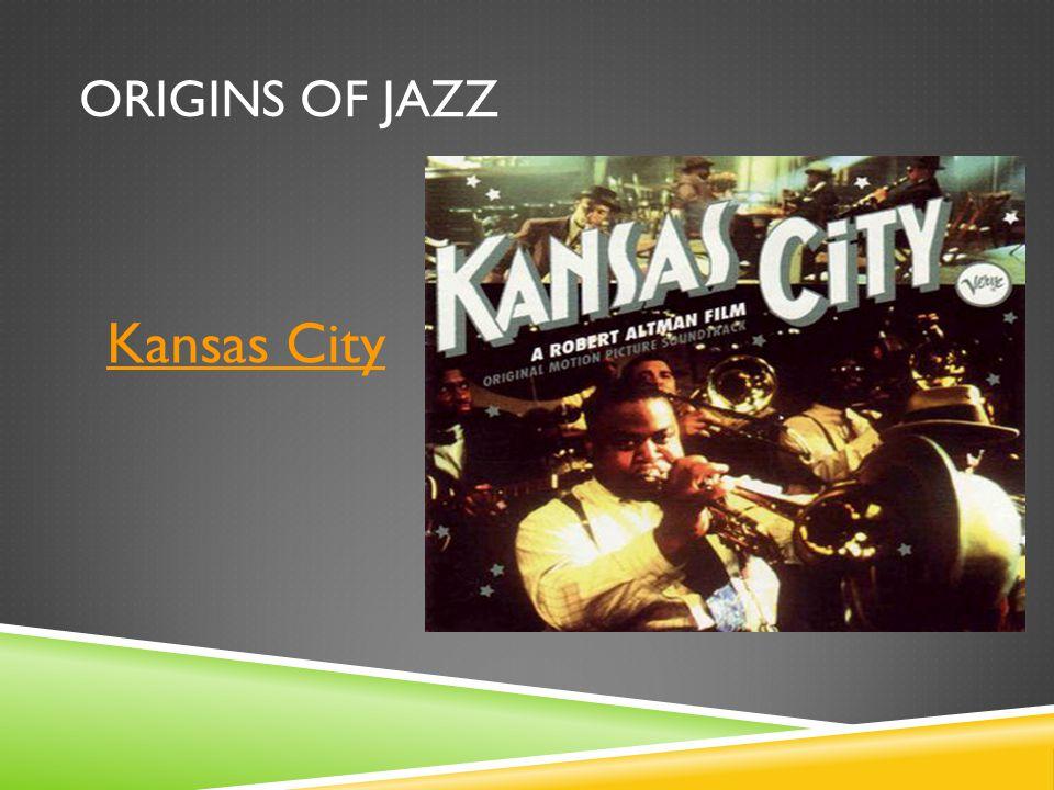 ORIGINS OF JAZZ Kansas City