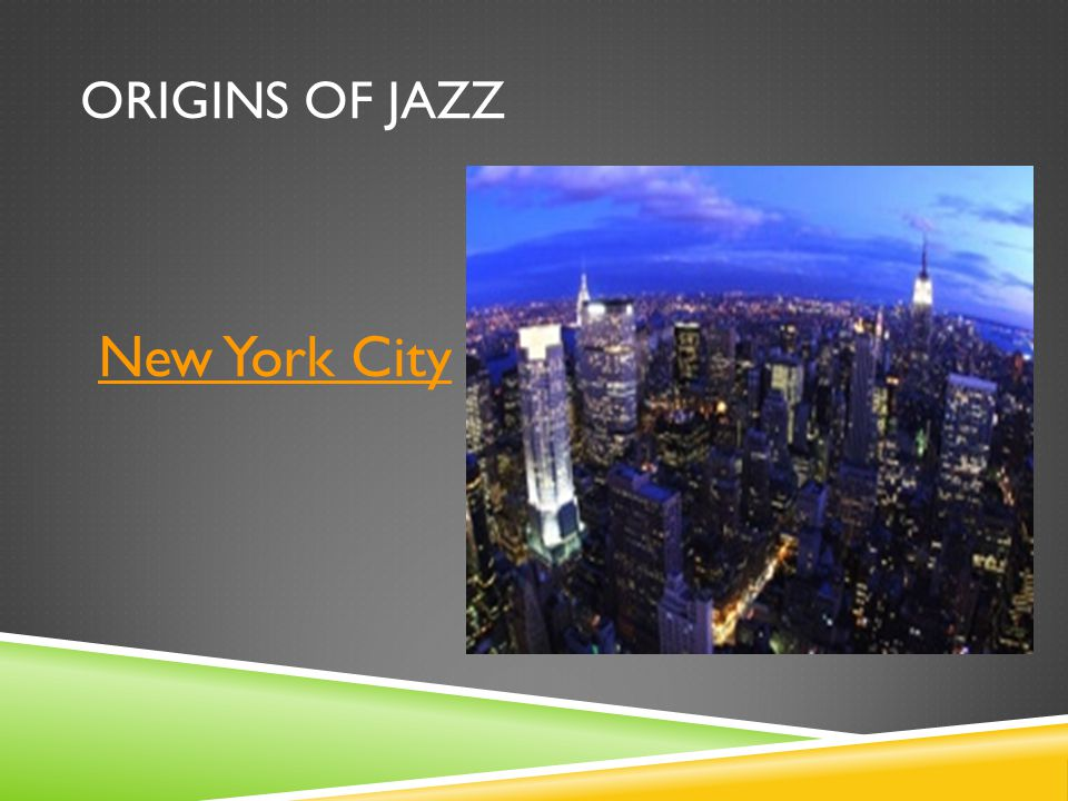 ORIGINS OF JAZZ New York City