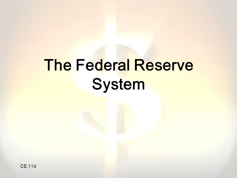CE.11d The Federal Reserve System