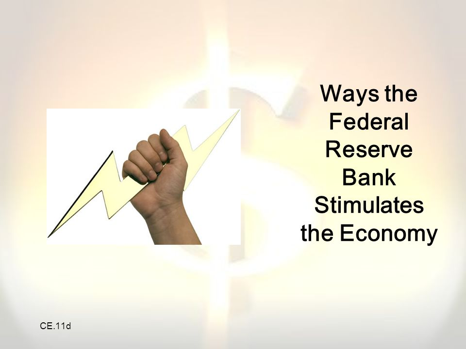 CE.11d Ways the Federal Reserve Bank Stimulates the Economy