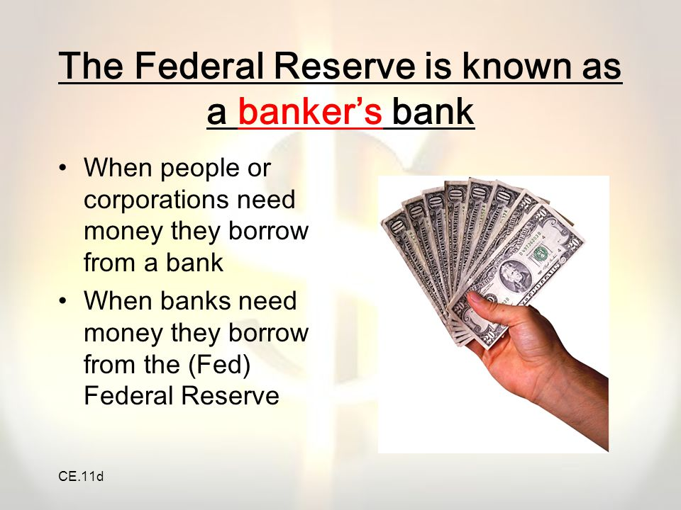 CE.11d Structure and Organization of the Federal Reserve The US is divided into 12 Federal Reserve Districts Each district has 1 Federal Reserve Bank Most Federal Reserve Banks have smaller branch banks in their districts