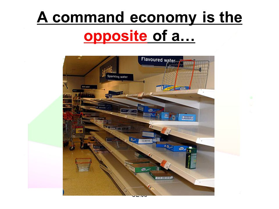 CE.9b A command economy is the opposite of a…