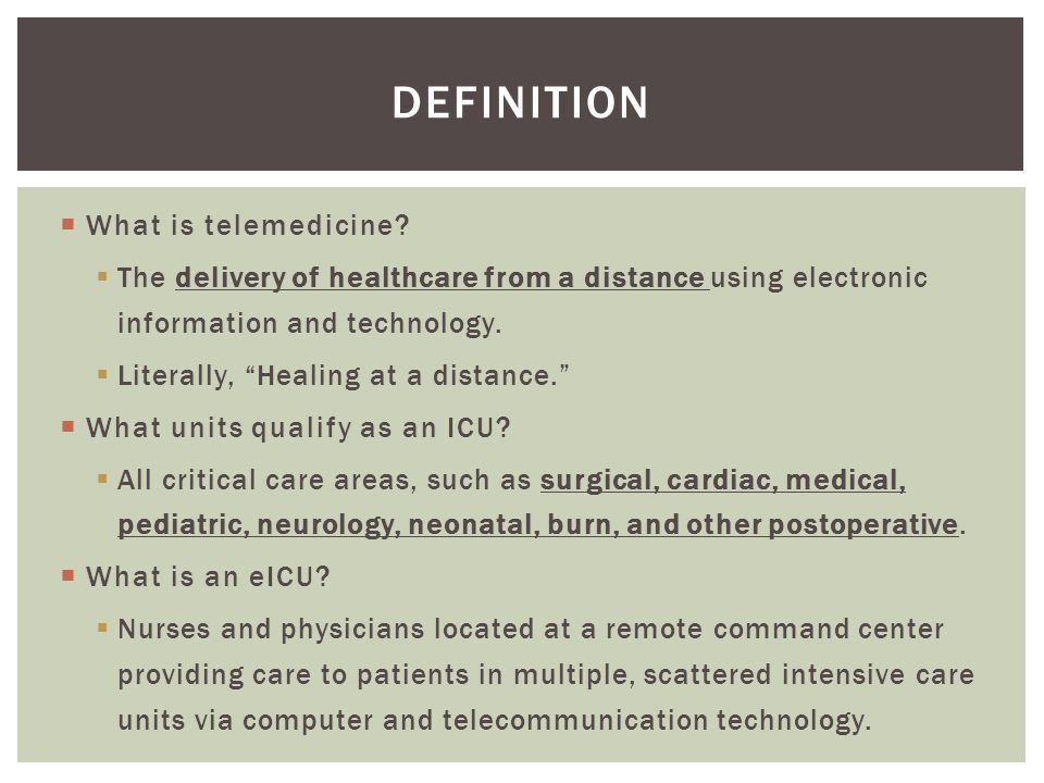  Improves 3 areas of quality of care:  Improved patient outcomes  Access to care  Cost savings  Technology is ubiquitous.