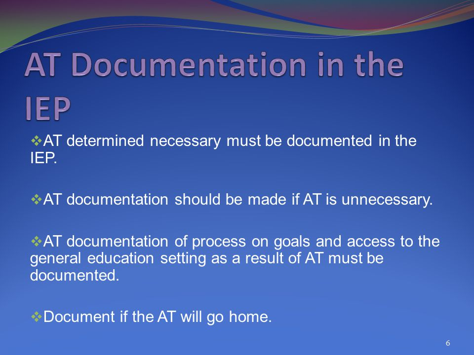  AT determined necessary must be documented in the IEP.