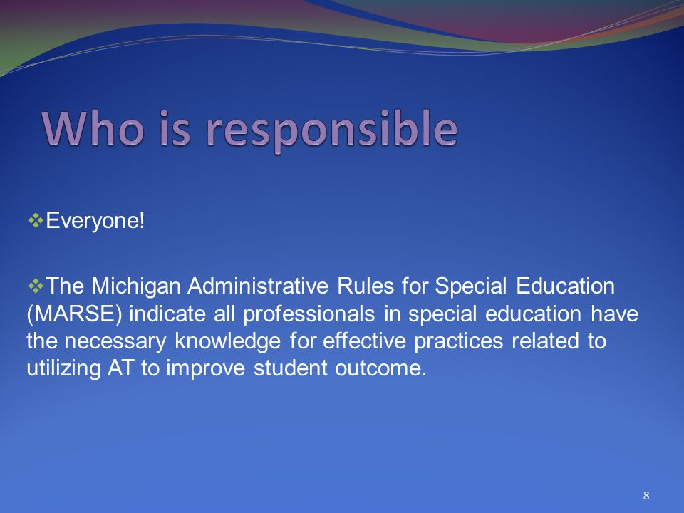  Michigan Department of Education Office of Special Education: http://michigan.gov/mde/0,4615,7-140- 6530_6598---,00.htmlhttp://michigan.gov/mde/0,4615,7-140- 6530_6598---,00.html  Michigan Alliance for Families: www.michiganallianceforfamilies.org www.michiganallianceforfamilies.org  Michigan Integrated Technology Support (MITS) Lending Library: http://mits.cenmi.orghttp://mits.cenmi.org 9