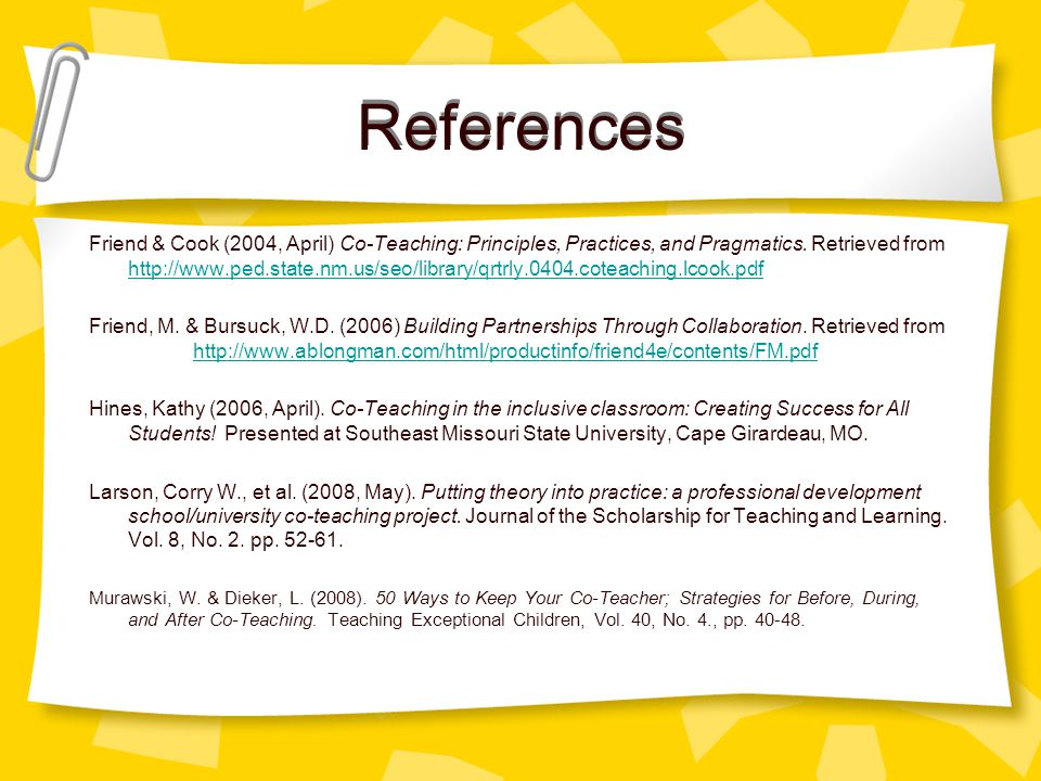 References Friend & Cook (2004, April) Co-Teaching: Principles, Practices, and Pragmatics.
