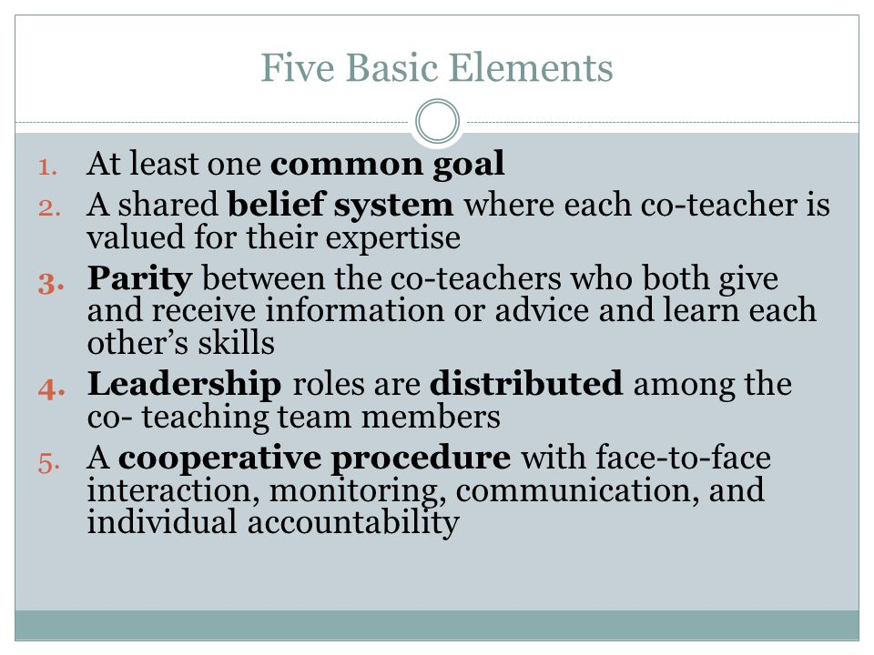 Five Basic Elements 1. At least one common goal 2.
