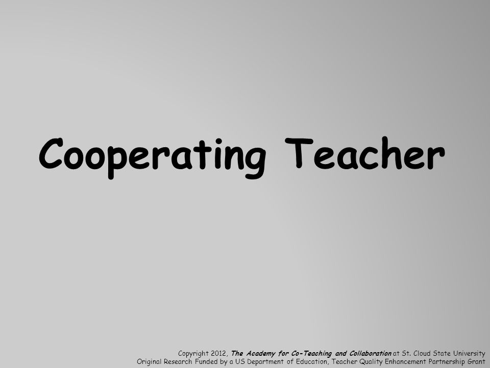 Cooperating Teacher Copyright 2012, The Academy for Co-Teaching and Collaboration at St.