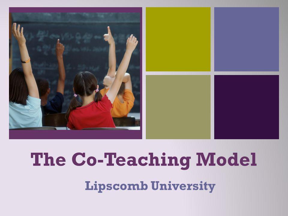 + The Co-Teaching Model Lipscomb University