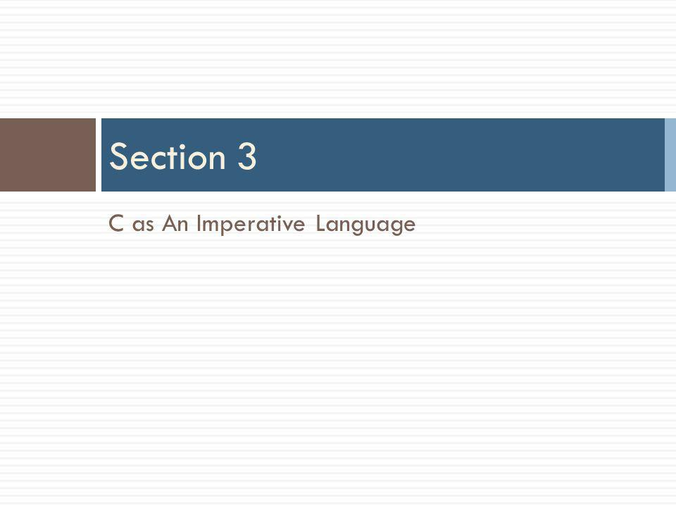 C as An Imperative Language Section 3