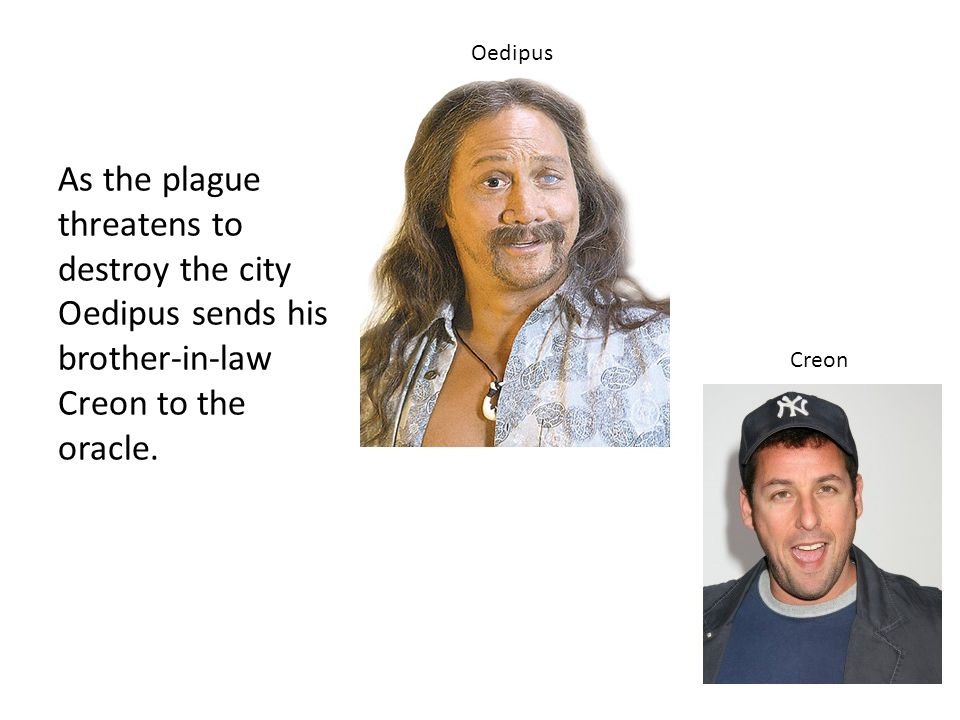 As the plague threatens to destroy the city Oedipus sends his brother-in-law Creon to the oracle.