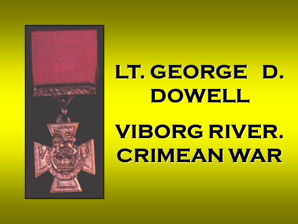 LT. GEORGE D. DOWELL VIBORG RIVER. CRIMEAN WAR