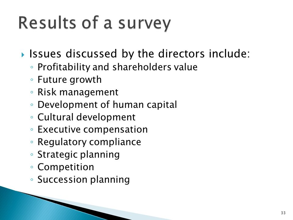 Issues discussed by the directors include: ◦ Profitability and shareholders value ◦ Future growth ◦ Risk management ◦ Development of human capital ◦