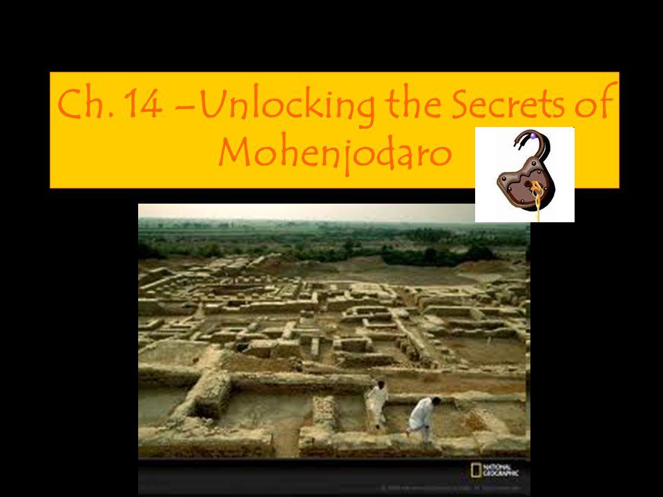 Ch. 14 –Unlocking the Secrets of Mohenjodaro