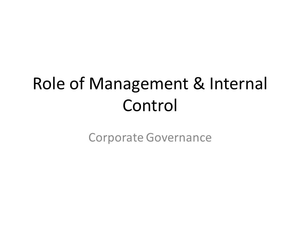 Role of Management & Internal Control Corporate Governance