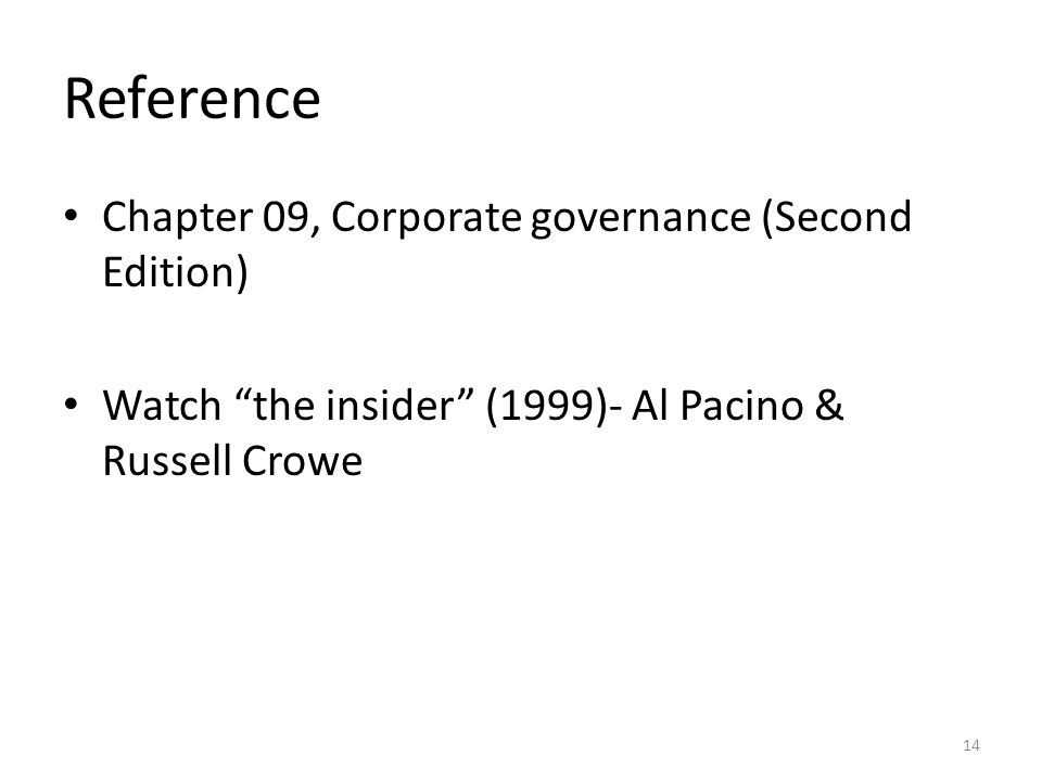 Reference Chapter 09, Corporate governance (Second Edition) Watch the insider (1999)- Al Pacino & Russell Crowe 14