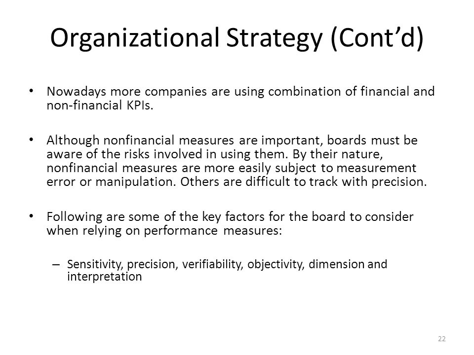 Organizational Strategy (Cont'd) Nowadays more companies are using combination of financial and non-financial KPIs.