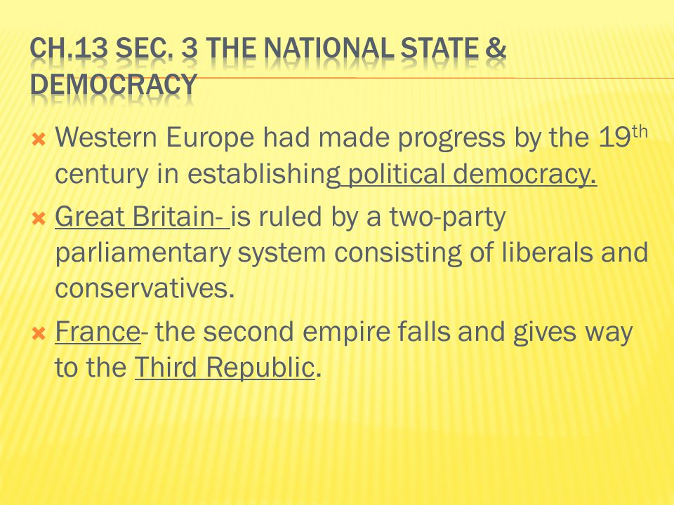  Western Europe had made progress by the 19 th century in establishing political democracy.