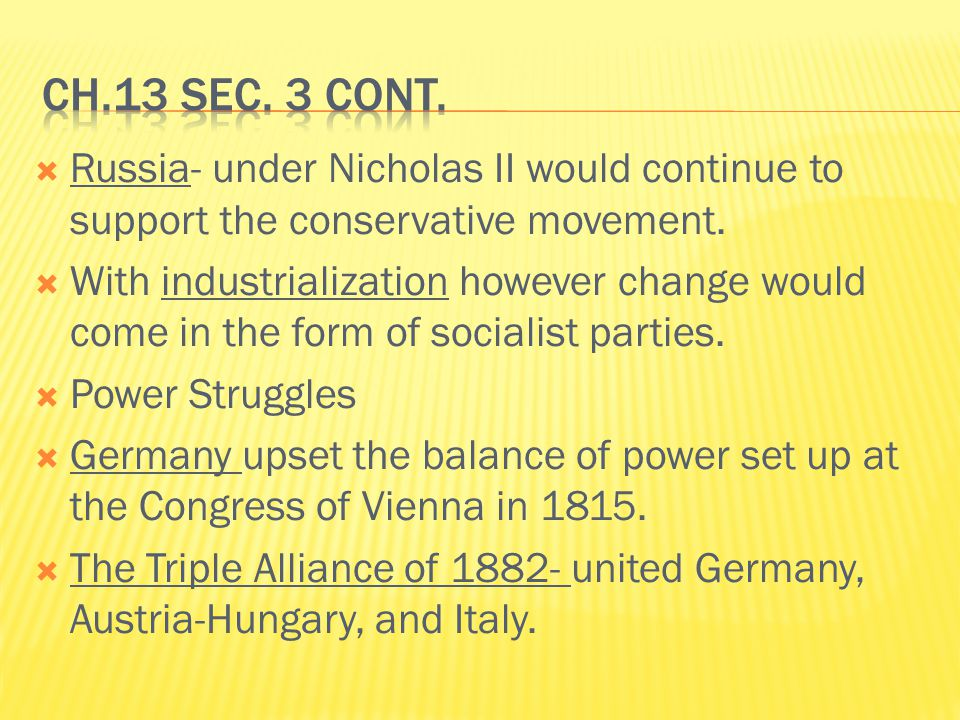  Russia- under Nicholas II would continue to support the conservative movement.