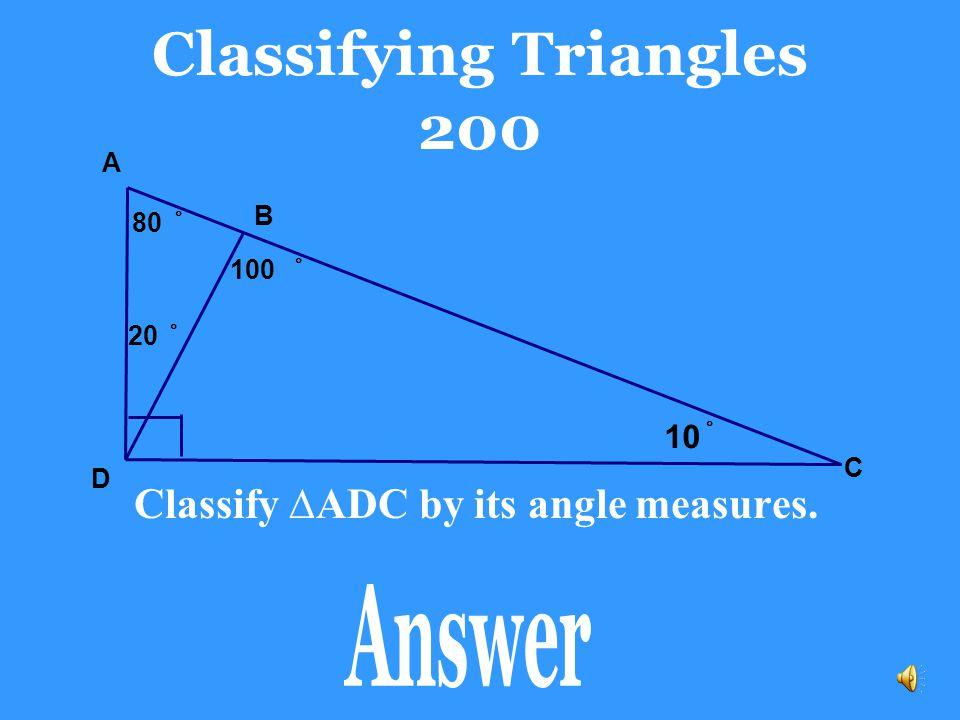 Classifying Triangles 100 Scalene triangle