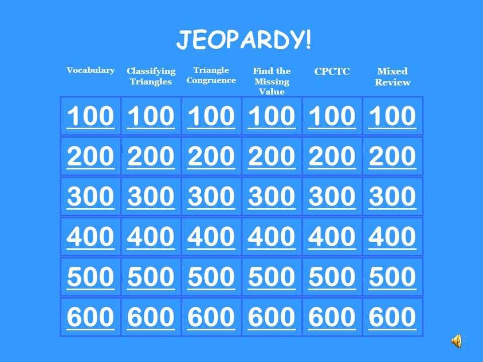 200 300 400 500 600 100 JEOPARDY.