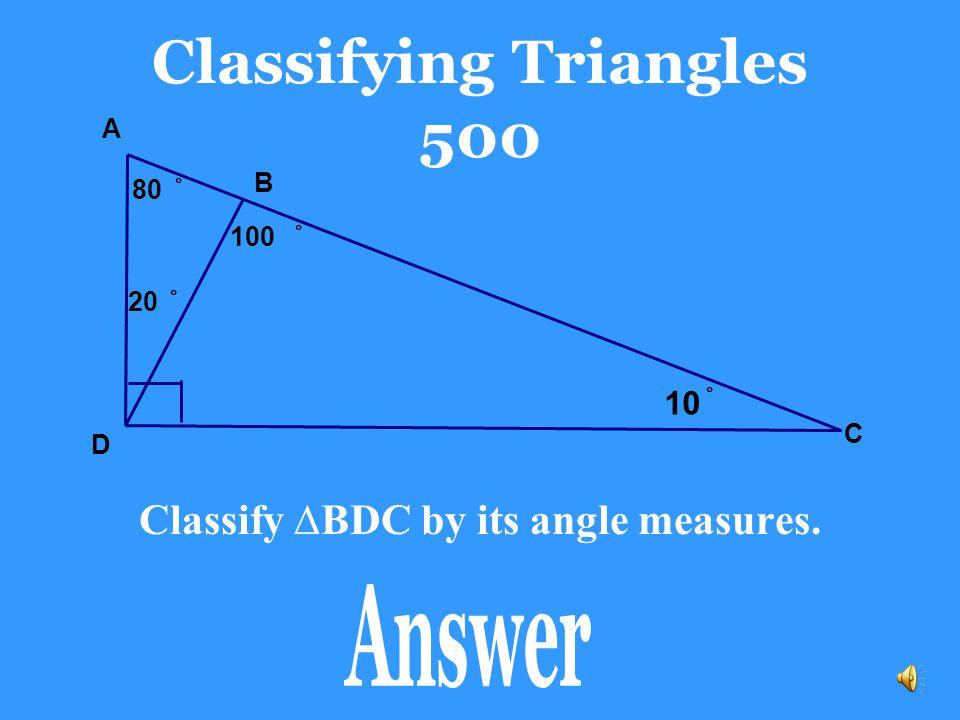 Classifying Triangles 400 Isosceles triangle