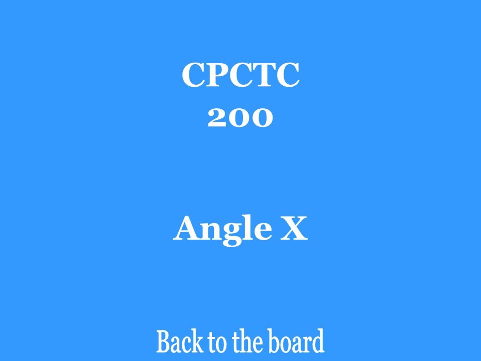 CPCTC 200 If ∆ABC  ∆ZYX, then angle C is congruent to _______